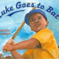 Luke Goes to Bat ~ Rachel Isadora