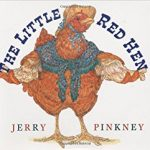 The Little Red Hen ~ Jerry Pinkney