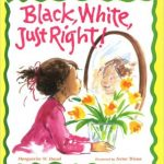 Black, White, Just Right! ~ Marguerite W. Davol