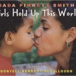 Girls Hold Up This World ~ Jada Pinkett Smith