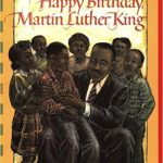 Happy Birthday, Martin Luther King ~ Jean Marzollo