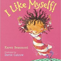 I Like Myself! ~ Karen Beaumont