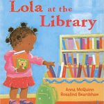 Lola at the Library ~ Anna McQuinn