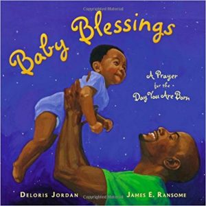 Baby Blessings: A Prayer for the Day You Are Born ~ Deloris Jordan