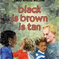 Black is Brown is Tan ~ Arnold Adoff