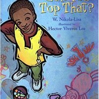 Can You Top That? ~ W. Nikola-Lisa