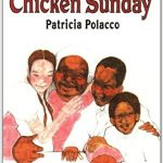Chicken Sunday ~ Patricia Polacco