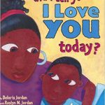 Did I Tell You I Love You Today? ~ Deloris Jordan