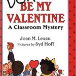 Don't Be My Valentine: A Classroom Mystery ~ Joan M. Lexau