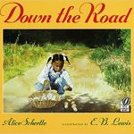 Down the Road ~ Alice Schertle