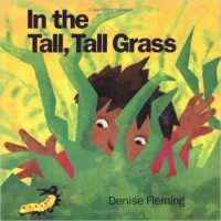 In the Tall, Tall Grass ~ Denise Fleming