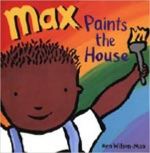 Max Paints the House ~ Ken Wilson-Max