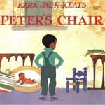 Peter's Chair ~ Ezra Jack Keats