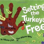 Setting the Turkeys Free ~ W. Nikola-Lisa