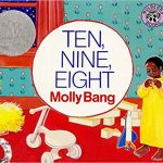 Ten, Nine, Eight ~ Molly Bang