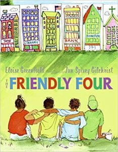 The Friendly Four ~ Eloise Greenfield