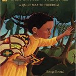 The Patchwork Path: A Quilt Map to Freedom ~ Bettye Stroud