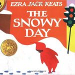The Snowy Day ~ Ezra Jack Keats