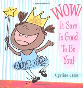 Wow! It Sure Is Good To Be You! ~ Cynthia Jabar