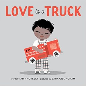 Love is a Truck ~ Amy Novesky