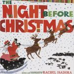 The Night Before Christmas ~ Rachel Isadora