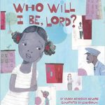 Who Will I Be, Lord? ~ Vaunda Micheaux Nelson