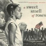 A Sweet Smell of Roses ~ Angela Johnson