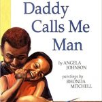 Daddy Calls Me Man ~ Angela Johnson