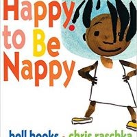 Happy to Be Nappy ~ Bell Hooks