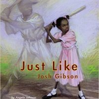 Just Like Josh Gibson ~ Angela Johnson