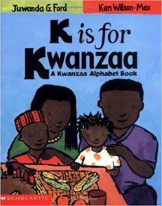 K is for Kwanzaa ~ Juwanda Ford
