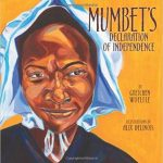 Mumbet's Declaration of Independence ~ Gretchen Woelfle