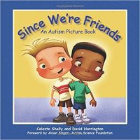 Since We're Friends: An Autism Picture Book ~ Celeste Shally