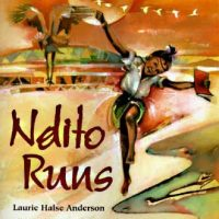 Ndito Runs ~ Laurie Halse Anderson