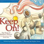 Keep On! The Story of Matthew Henson ~ Deborah Hopkinson