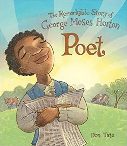 The Remarkable Story of George Moses Horton by Don Tate