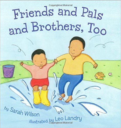 Friends and Pals and Brothers, Too by Sarah Wilson