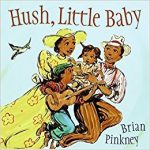 Hush, Little Baby ~ Brian Pinkney