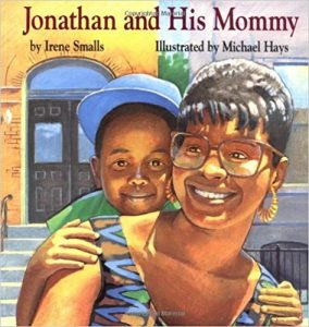 Jonathan and His Mommy by Irene Smalls