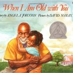 When I Am Old with You ~ Angela Johnson