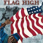 Hold the Flag High ~ Catherine Clinton