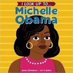 I Look Up to Michelle Obama by Anna Membrino