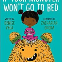 If Your Monster Won't Go To Bed by Denise Vega