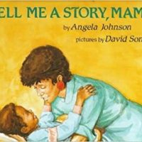 Tell Me a Story, Mama by Angela Johnson