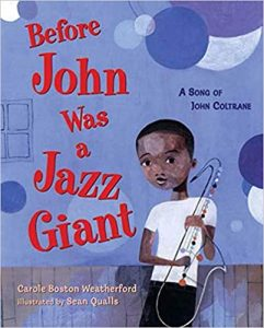 Before John was a Jazz Giant by Carole Boston Weatherford