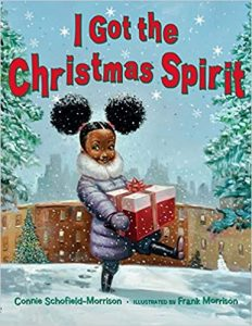 I Got the Christmas Spirit by Connie Schofield-Morrison