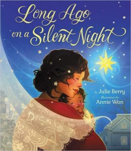 Long Ago on a Silent Night by Julie Berry