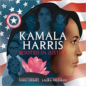 Kamala Harris Rooted in Justice by Nikki Grimes