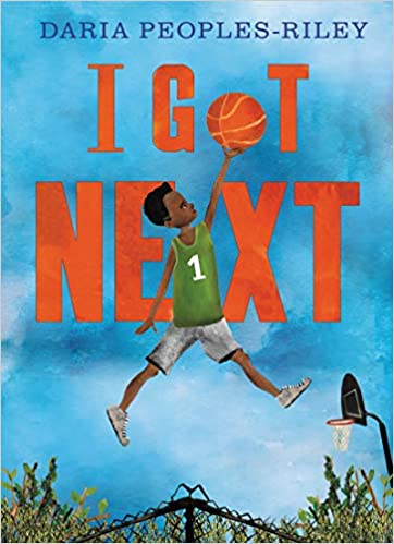 I Got Next by Daria Peoples-Riley