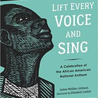 Lift Every Voice and Sing by James Weldon Johnson